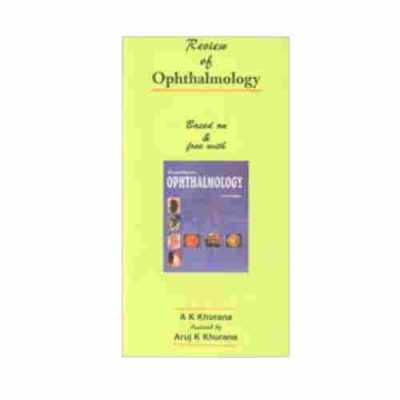 Review Of Opthalmology By A K Khurana