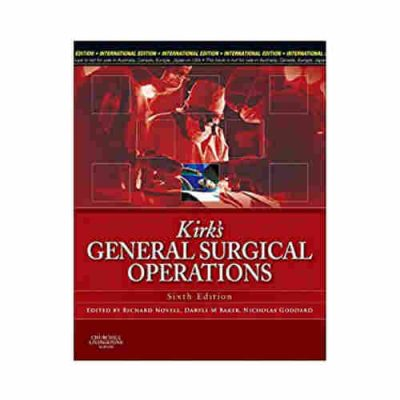 Kirk's General Surgical Operations, International Edition By Richard Novell