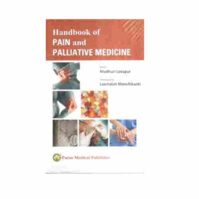 Handbook of Pain and Paliative Medicine By Madhuri Lokapur