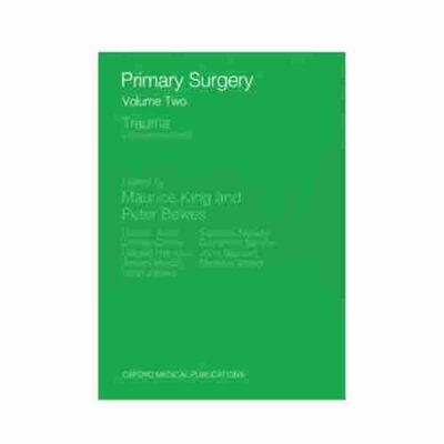 Primary Surgery: Trauma - Vol.2 By Maurice King