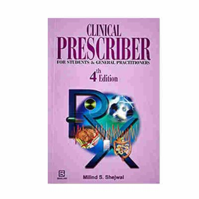 Clinical Prescriber For Students & General Practitioners By Milind S. Shejwal