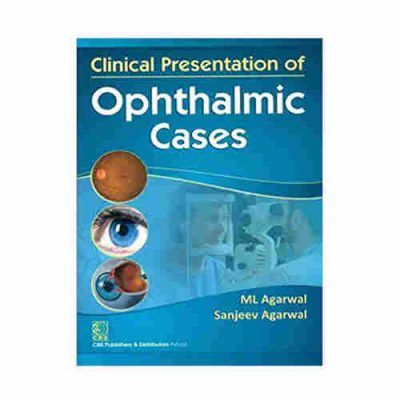 CLINICAL PRESENTATION OF OPTHALMIC CASES By ML Agarwal