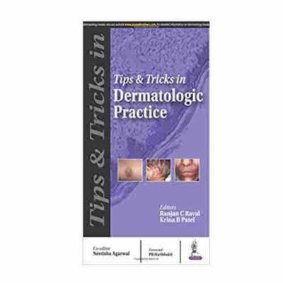 Tips & Tricks In Dermatologic Practice By Ranjan C Raval