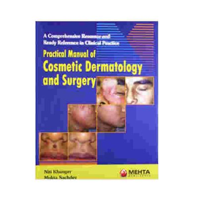 Practical Manual of Cosmetic Dermatology and Surgery By Niti Khunger