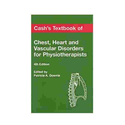 cash textbook of chest heart and vascular disorders for physiotherapists By Patricia A. Downie