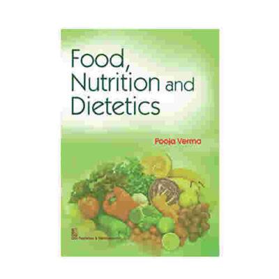 Food Nutrition and Dietetics By Pooja Verma