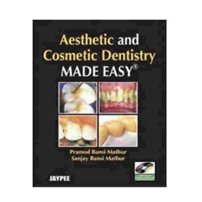 Aesthetic And Cosmetic Dentistry Made Easy With DVD By Pramod Bansi Mathur