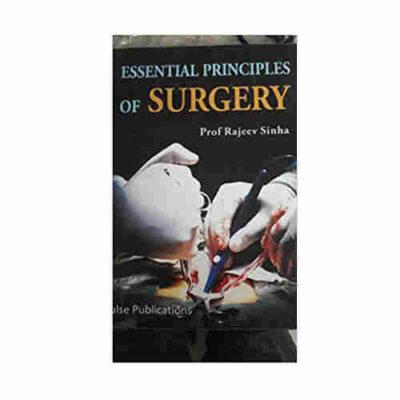 ESSENTIAL PRINCIPLES OF SURGERY By Prof Rajeev Sinha