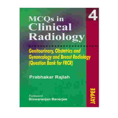 Mcqs In Clinical Radiology Neuroradiology, Genitourinary Obstetrics And Gynaecology And Breast Radiology (Vol. 4) By Prabhakar Rajiah