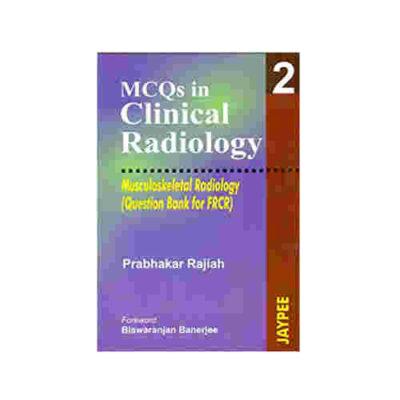 Mcqs In Clinical Radiology Vol.2 Musculoskeletal Radiology By Prabhakar Rajiah