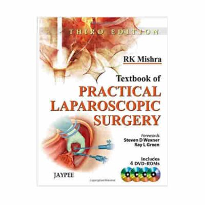 Textbook Of Practical Laparoscopic Surgery Includes 4 Dvd-Roms By RK Mishra