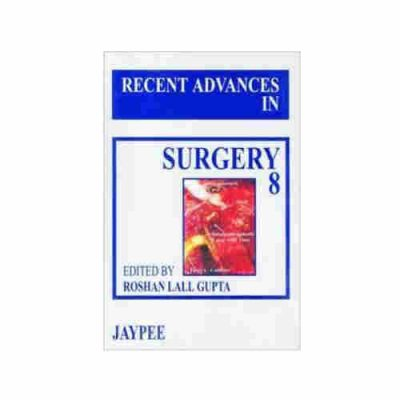 Recent Advances In Surgery (Vol-8) By Roshan Lall Gupta
