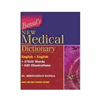 Bansal*s New Medical Dictionary English - English By Dr. Shrinandan Bansal
