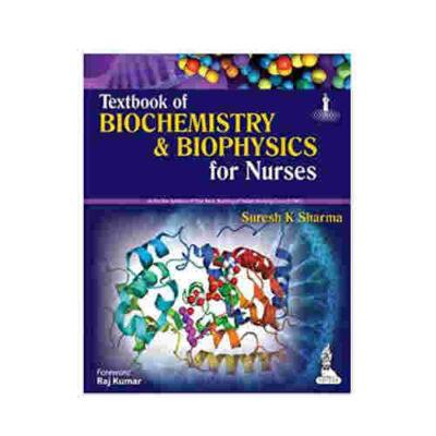 Textbook Of Biochemistry & Biophysics For Nurses By Suresh K Sharma
