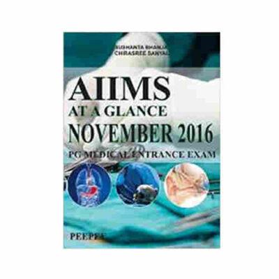 AIIMS AT A GLANCE NOVEMBER 2016 PG MEDICAL ENTRANCE EXAM By Sushanta Bhanja