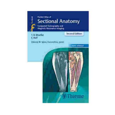 Pocket Atlas Of Sectional Anatomy Spine, Extremities, Joints 2nd/2017 (Vol.3)