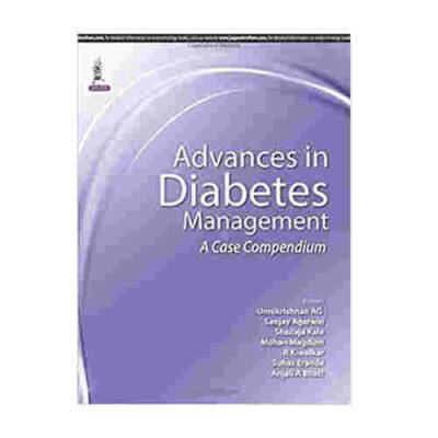 Advances in Diabetes Management: A Case Compendium By Unnikrishnan AG
