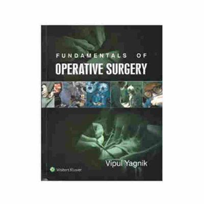 Fundamentals of Operative Surgery By Vipul Yagnik