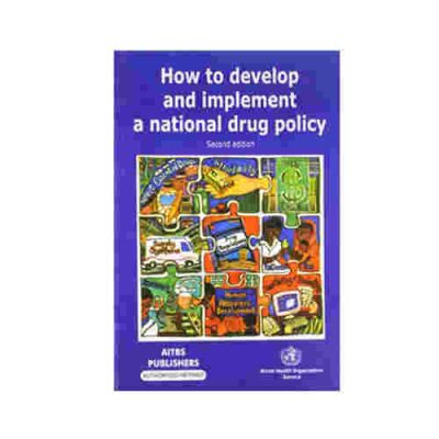 How To Develop And Implement A National Drug Policy By Who