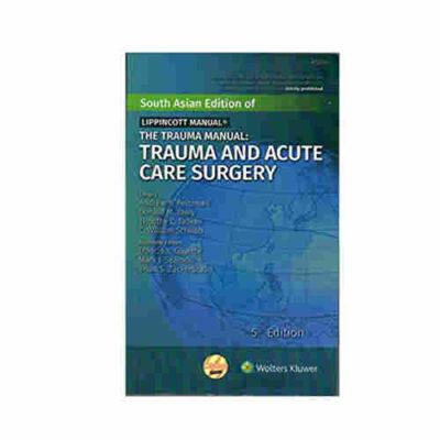The Trauma Manual: Trauma and Acutre Care Surgery By Andrew B. Peitzman