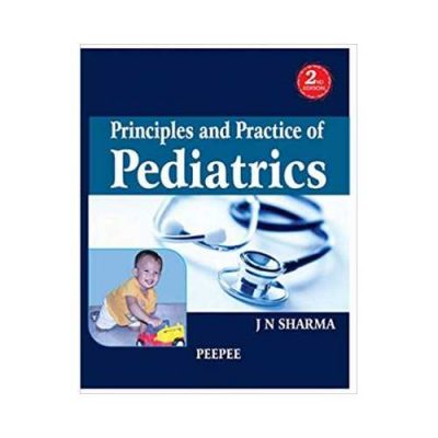 Principles And Practice Of Pediatrics 2nd edition by J N Sharma