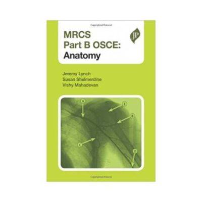 MRCS Part B OSCE: Anatomy 1st edition by Jeremy Lynch