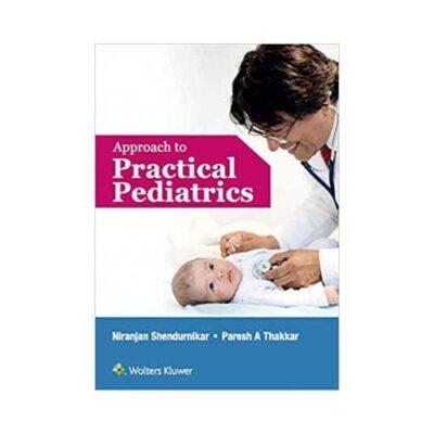 Approach To Practical Pediatrics 1st edition by Niranjan Sendhurnikar