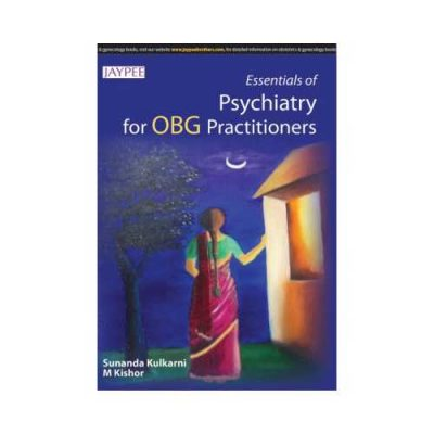Essentials Of Psychiatry For OBG Practitioners 1st edition by Sunanda Kulkarni