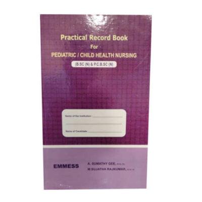 Practical Record Book For Pediatric/Child Health Nursing (B.SC(N) & P.C.B.SC(N)) By A. Sumathy Gee