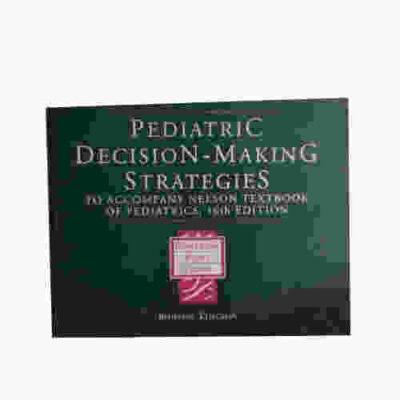 Pediatric Decision-making Strategies to Accompany Nelson Textbook Of pediatrics By Albert J. Pomeranz