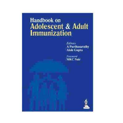 Handbook on Adolescent and Adult Immunization By A. Parthasarathy