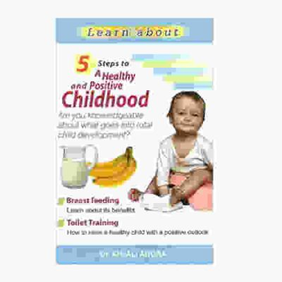 5 Steps to a Healthy & Positive Childhood (Advice on Parenting) By Dr. Anjali Arora