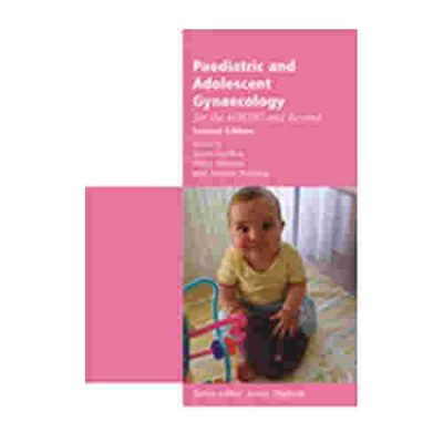 Paediatric & Adolescent Gynecology For The MRCOG & Beyond By Anne Garden