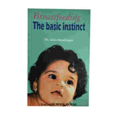 Breastfeeding The Basic instinct By Dr. Asha Benakappa