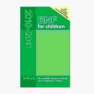BNF for Children 2010-2011 By Paediatric Formulary Committee