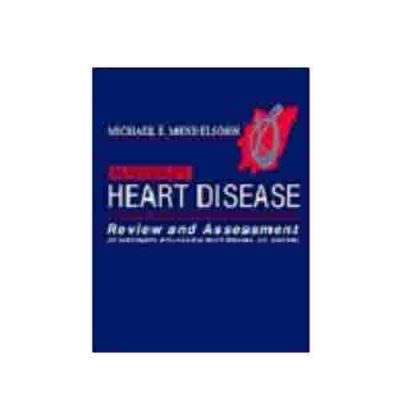 Braunwald's Heart Disease: Review and Assessment By Michael E. Mendelsohn