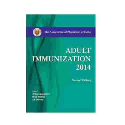 Adult Immunization 2014: The Association Of Physicians Of India By A. Muruganathan