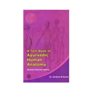 A textbook of Ayurvedic Human Anatomy By Dr. Giridhar M. Kanthi
