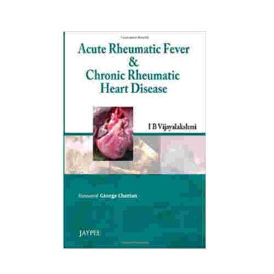 Acute Rheumatic Fever & Chronic Rheumatic Heart Disease With Dvd -Rom By I.B. Vijayalakshmi