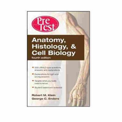 PRETEST ANATOMY,HISTOLOGY & CELL BIOLOGY By Robert M. Klein