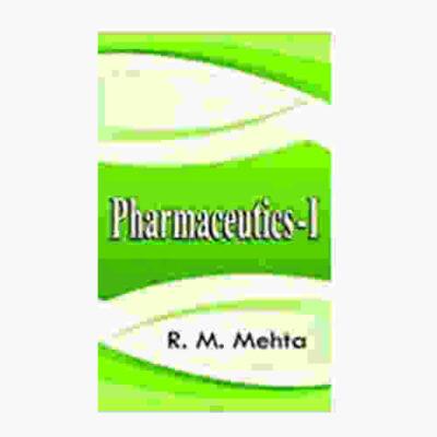 Pharmaceutics - I By R.M. Mehta