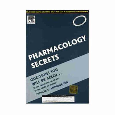 Pharmacology Secrets By Patricia K. Anthony