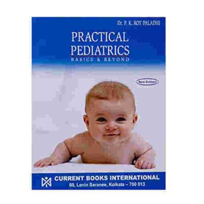 Practical Pediatrics (Basics & Beyond) By Dr. P.K. Roy Paladhi