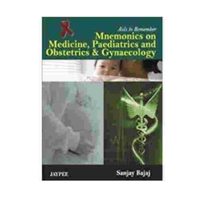 Aids To Remember Mnemonics On Medicine, Paediatrics And Obstetrics & Gynaecology By Sanjay Bajaj