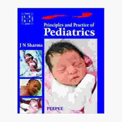 Principle and Practice of Pediatrics By J.N. Sharma