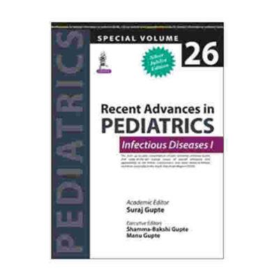 Recent Advances in Pediatrics (Special Volume 26) Infectious Diseases I By Suraj Gupta