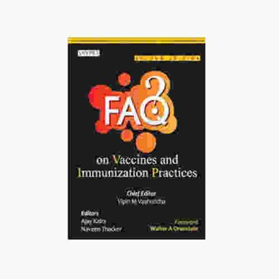 FAQs On Vaccines And Immunization Practices By vipin M Vashishtha