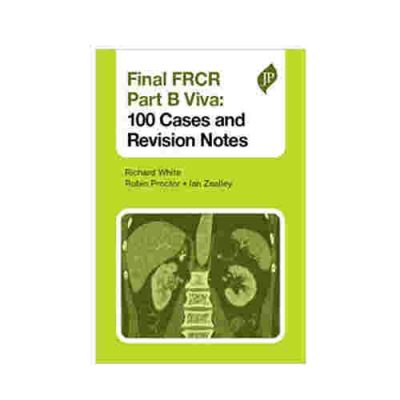 Final Frcr Part B Viva 100 Cases And Revision Notes By Richard White