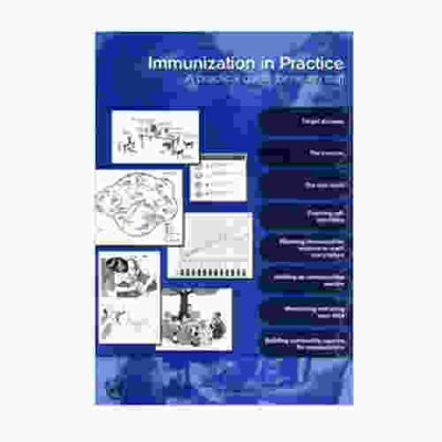 Immunization in Practice 2004: A Practical Guide for Health Staff By W.H.O