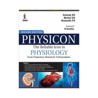 Physicon: The Reliable Icon In Physiology 2018Exam Preparatory Manual For Undergraduates2nd edition by Sanoop KS